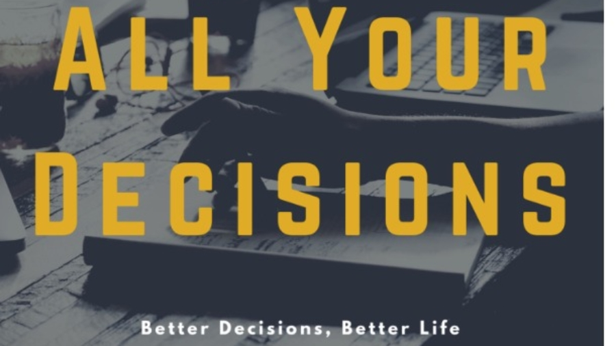 All Your Decisions