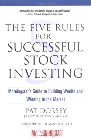 The Five Rules for Successful Stock Investing Pat Dorsey