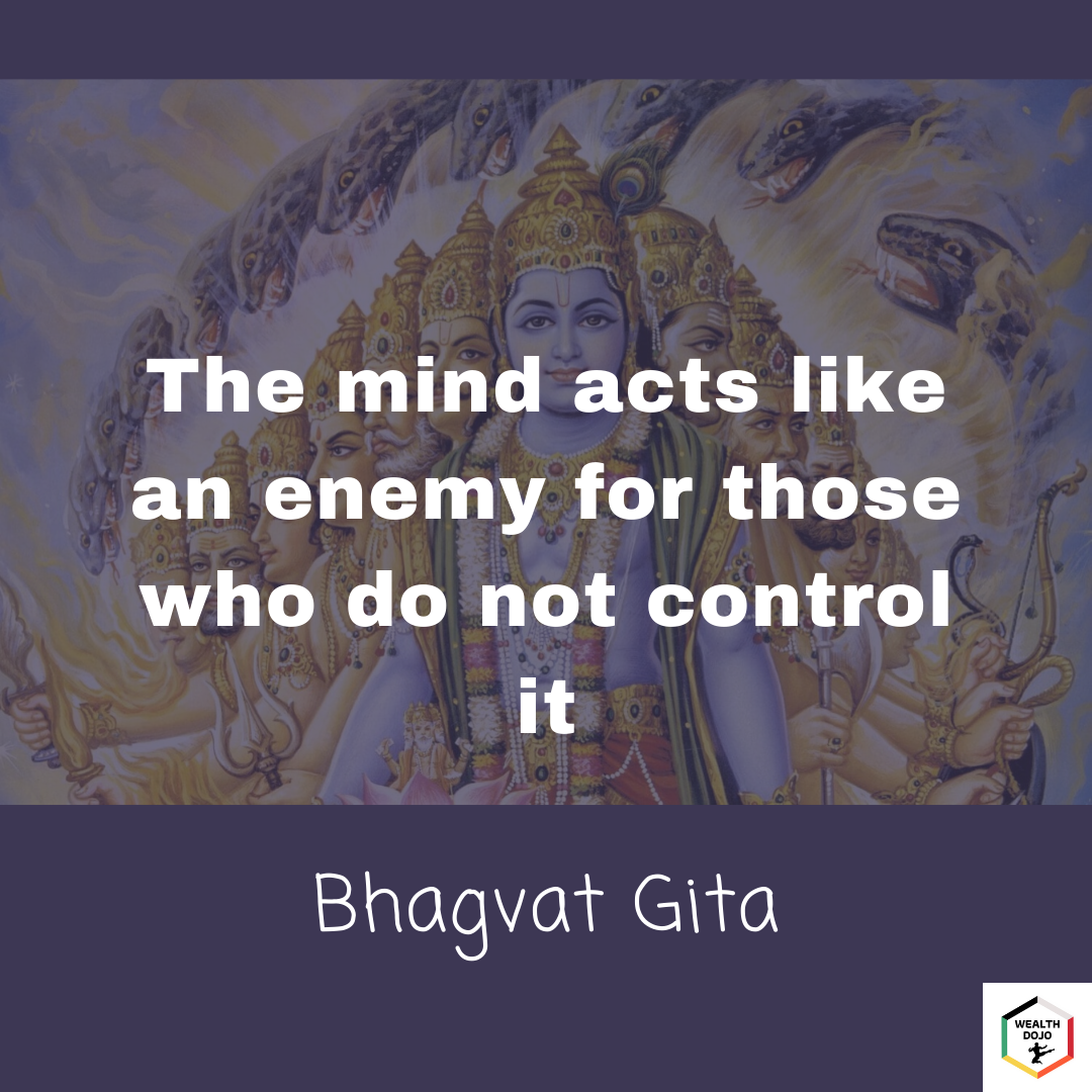 Pay Yourself First. The mind acts like an enemy for those who do not control it