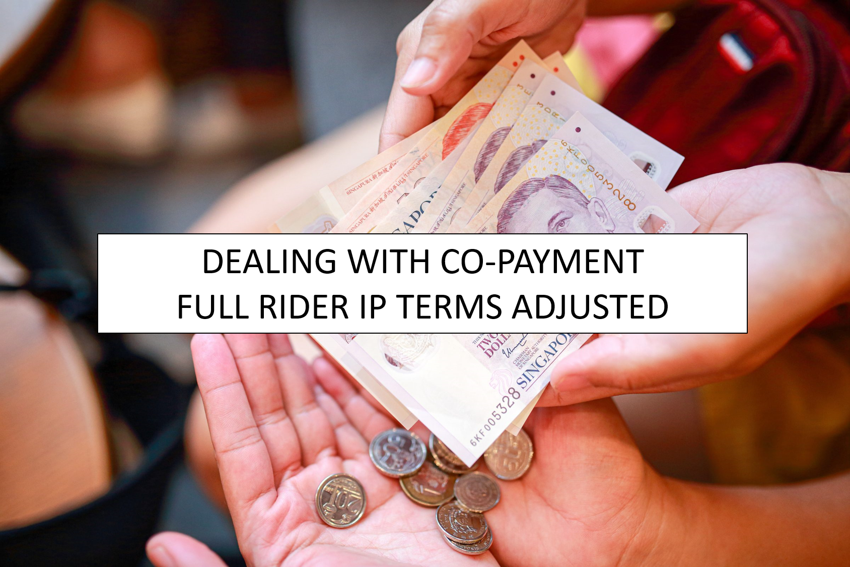 Planning for Medical Expenses After Changes In Full-Rider IP Copayment