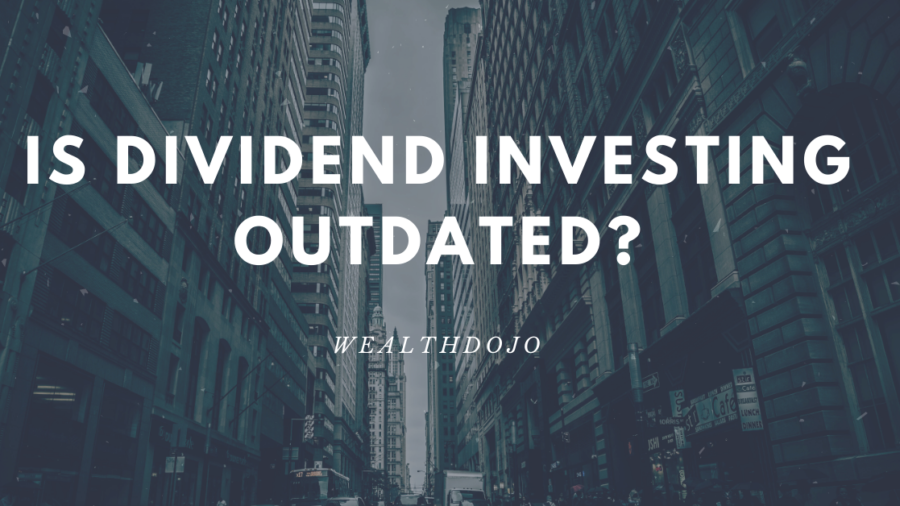 Is Dividend Investing Outdated