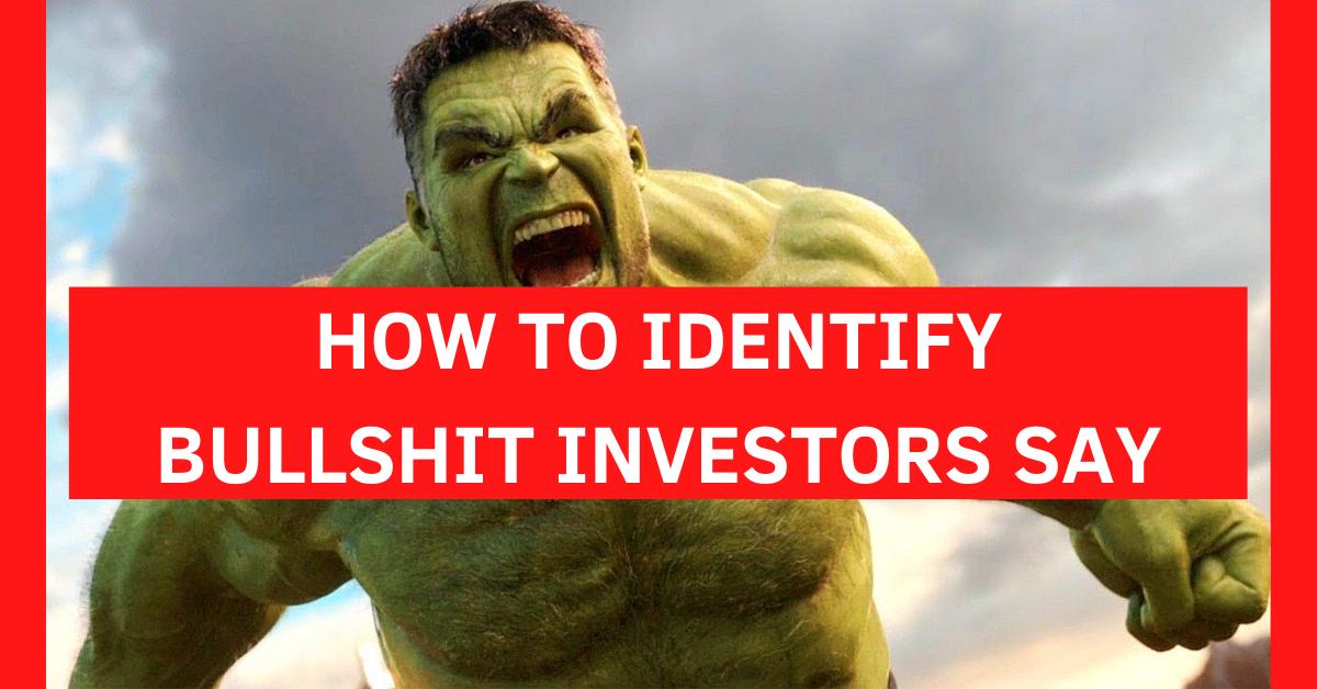 How To Identify Bullshit Investors Say
