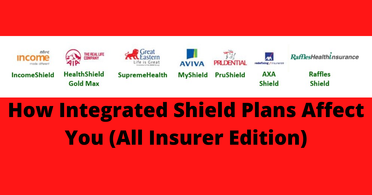 How Integrated Shield Plans Affect You (All Insurer Edition)