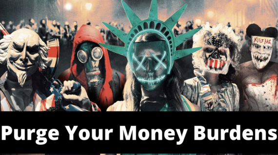 Purge Your Money Burdens