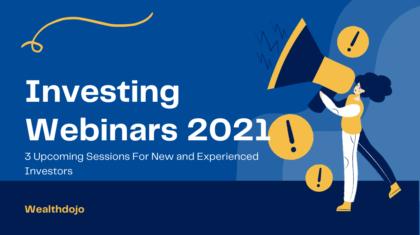 Investment Webinars 2021